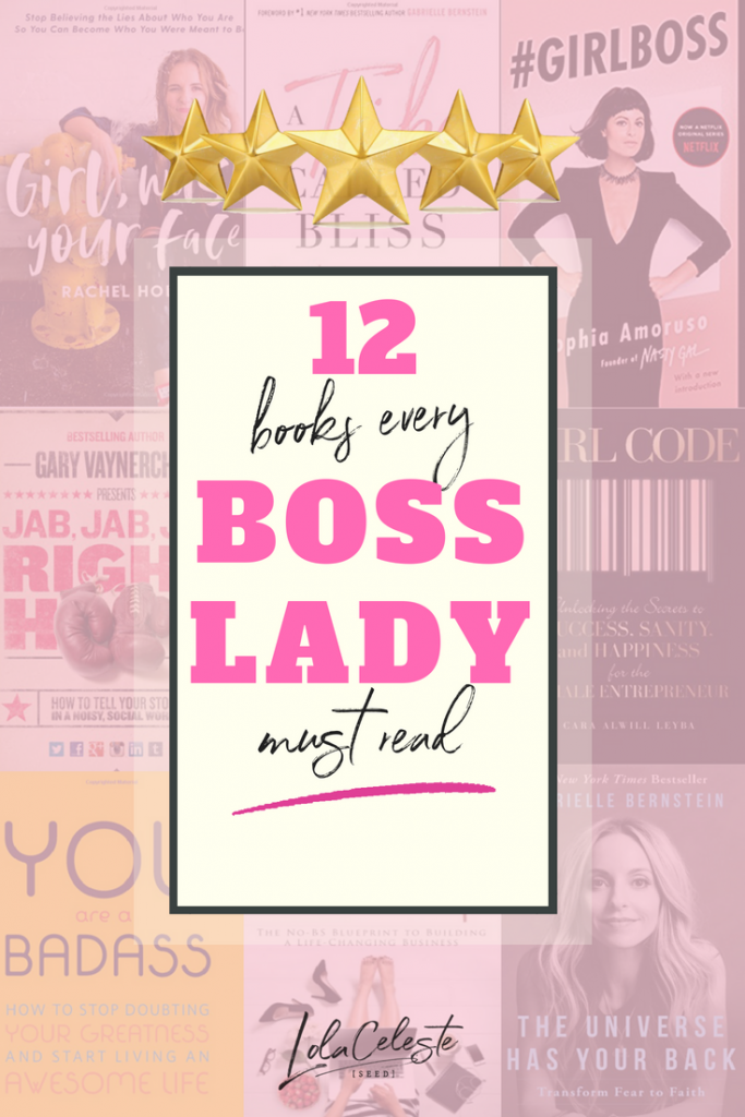 12 Must Read Books every Girl Boss, female entrepreneurs, bloggers and influencers to take their brand and businesses to the next level