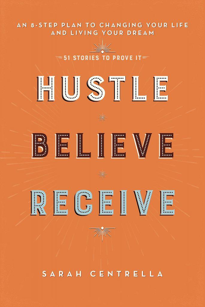 Hustle Believe and Receive, Top inspiring books for female entrepreneurs, bloggers and lady bosses - Lola Celeste